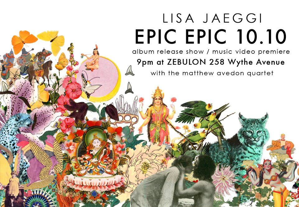 Lisa Jaeggi: Epic Epic Album Release Party Flier