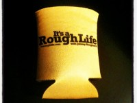it's a rough life beer koozie